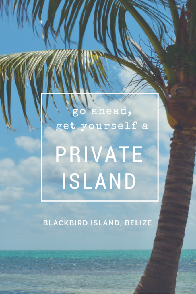 You know you want to... Go ahead, Get Yourself a Private Island! Blackbird Island, Saint George's Caye, Belize, Caribbean Private Island Adventure