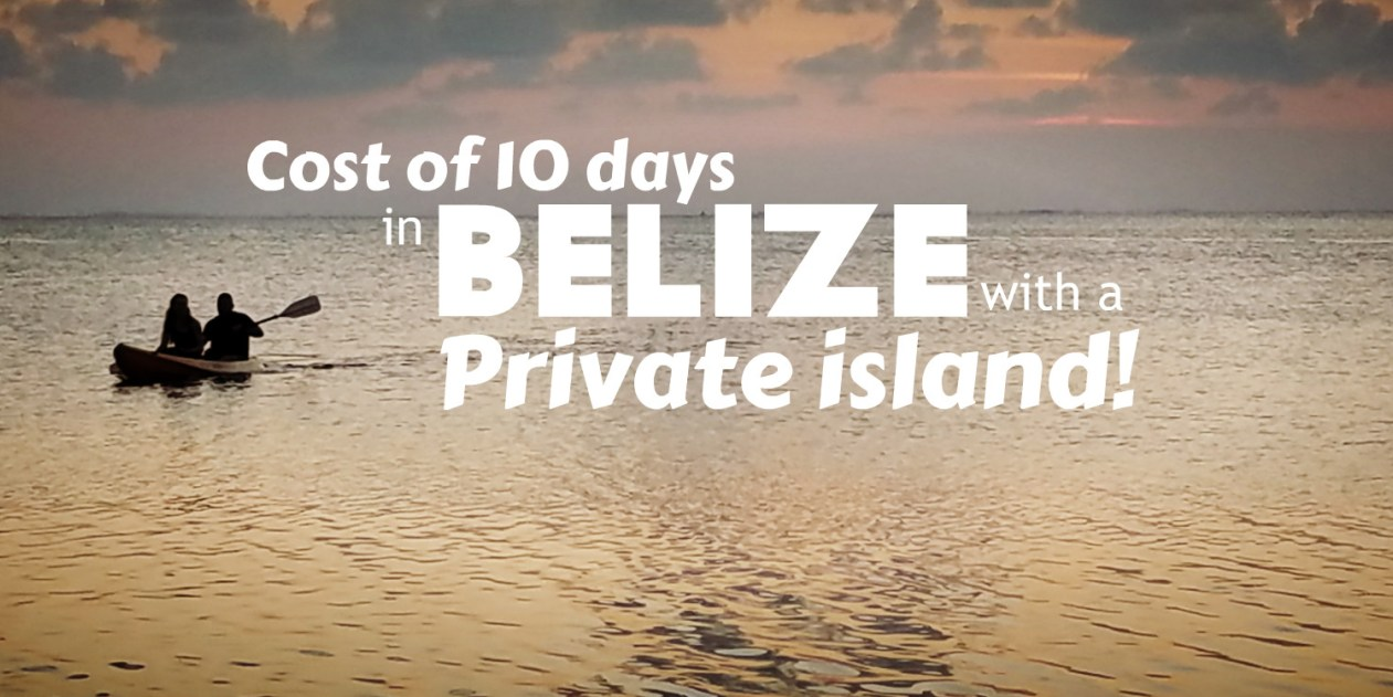 How Much Does a Trip to Belize Cost?