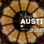 Eat, Stay, & Play – Austin, TX