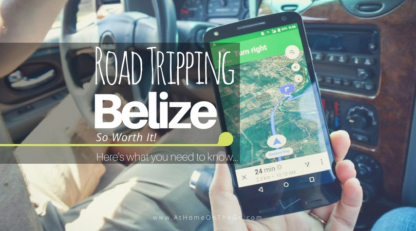 Belize Road Trip - So Worth It!